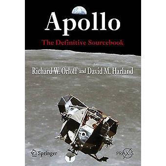 Apollo - The Definitive Sourcebook by Richard W. Orloff - David M. Har