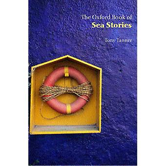 The Oxford Book of Sea Stories by Tanner & Tony