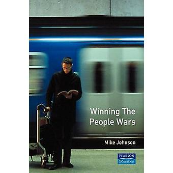 Winning the People Wars What It Takes to Acquire and Retain the Talentyou Need by Johnson & Mike