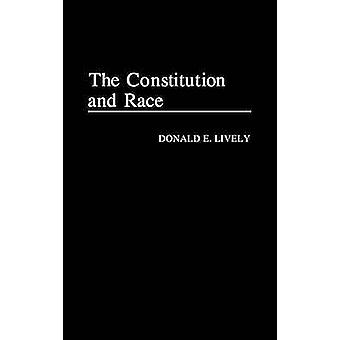 Constitution and Race by Lively & Donald E.