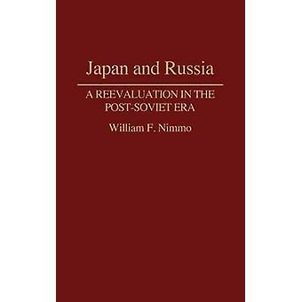 Japan und Russland eine Neubewertung in der PostSoviet Ära von Nimmo & William F.