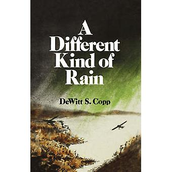 A Different Kind of Rain A Novel by Copp & DeWitt & S.