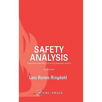 Safety Analysis Principles and Practice in Occupational Safety by HarmsRingdahl & Lars