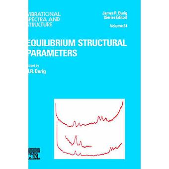Equilibrium Structural Parameters by J. R. Durig & Durig