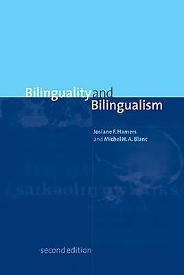 Bilinguality and Bilingualism by Hamers & Josiane F.