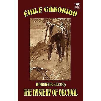Monsieur Lecoq mysteriet om Orcival af Gaboriau & Emile