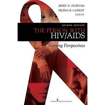 Personen med HIVAIDS omvårdnad perspektiv av Durham & Jerry D.