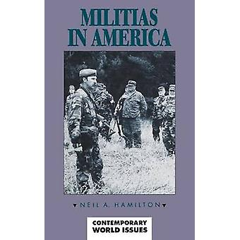 Militias in America A Reference Handbook by Hamilton & Neil