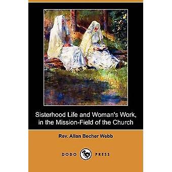 Sororité vie et le œuvre de Womans dans la MissionField de la presse de l'église de Dodo par Allan Becher Webb & Rev