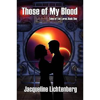 Those of My Blood Tales of the Luren Book One by Lichtenberg & Jacqueline