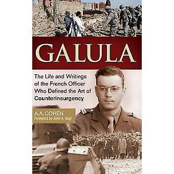 Galula Leben und Schriften des französischen Offizier, der die Kunst der Aufstandsbekämpfung durch Cohen & A definiert