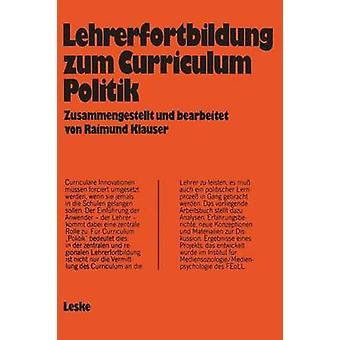 Lehrerfortbildung zum Curriculum Politik  Ergebnisse eines FEoLLProjekts by Klauser & Raimund