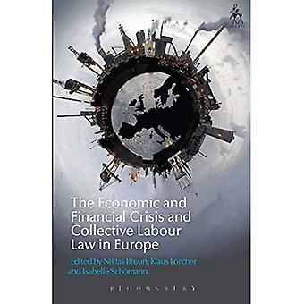 The Economic and Financial Crisis and Collective Labour Law in Europe