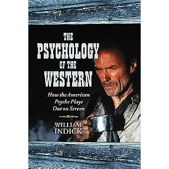 The Psychology of the Western - How the American Psyche Plays Out on S