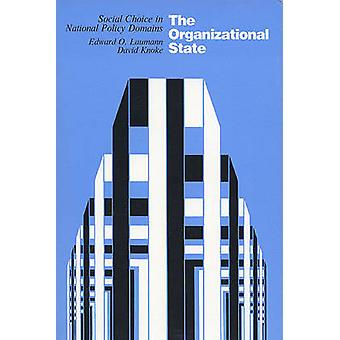 Organizational State - Social Change in National Policy Domains by Edw