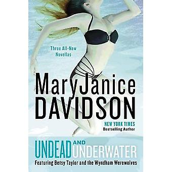 Undead and Underwater by MaryJanice Davidson - 9780425253328 Book