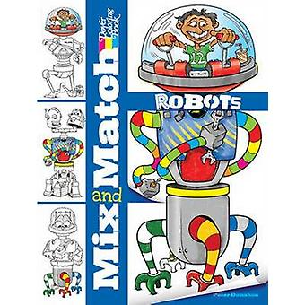 Mix and Match Robots by Peter Donahue - 9780486488479 Book