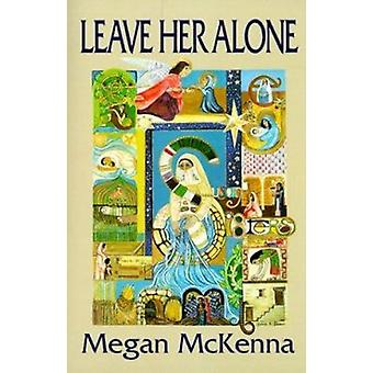 Leave Her Alone by Megan McKenna - 9781570752650 Book