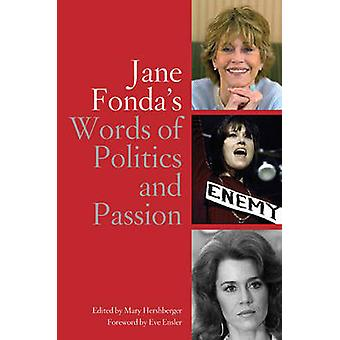 Jane Fonda's Words of Politics and Passion by Mary Herschberger - 978