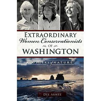 Extraordinary Women Conservationists of Washington - Mothers of Nature