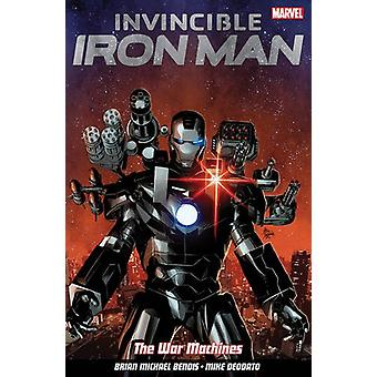 Invincible Iron Man Volume 2 - The War Machines by Brian Bendis - Mike