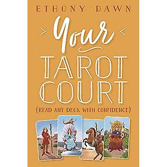 Your Tarot Court: Read Any� Deck With Confidence