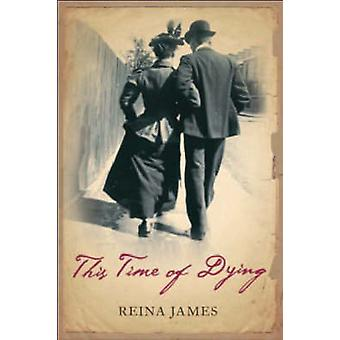 This Time of Dying (New edition) by Reina James - 9781846270468 Book