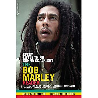 Every Little Thing Gonna Be Alright : The Bob Marley Reader