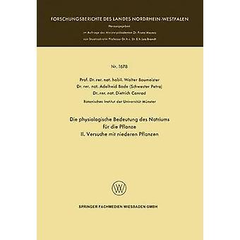 Die Physiologische Bedeutung Des Natriums Fur Die Pflanze II. Versuche Mit Niederen Pflanzen by Baumeister & Walter