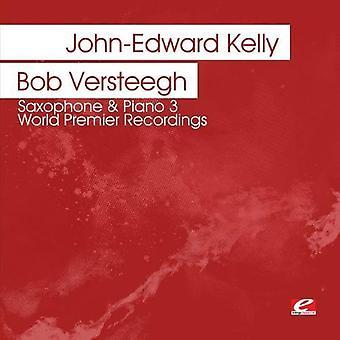 John-Edward Kelly & Bob Versteegh - Saxophone & Piano 3 [CD] USA import