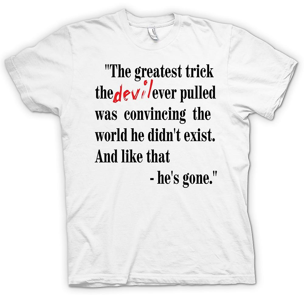 Womens T-shirt - The Greatest Trick - Funny Quote