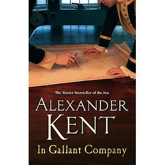 In Gallant Company by Alexander Kent - 9780099493846 Book