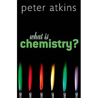 What is Chemistry? by Peter W. Atkins - 9780199683987 Book