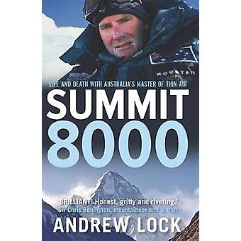Summit 8000 - Life and Death with Australia's Master of Thin Air by An
