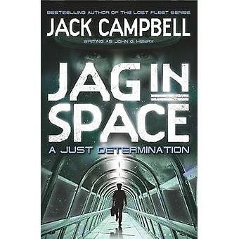 JAG in Space - A Just Determination (Book 1) by Jack Campbell - 97808