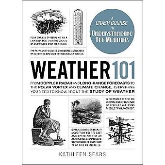 Weather 101 - From Doppler Radar and Long-Range Forecasts to the Polar