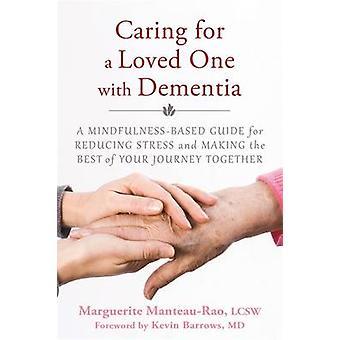 Vårdar en nära anhörig med demens - en Mindfulness-baserad Guide för R