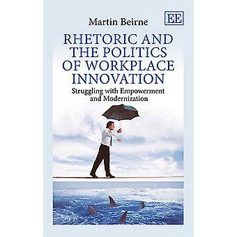 Retorica e la politica di innovazione sul posto di lavoro di Martin Beirne-