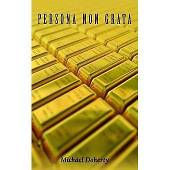 Persona Non Grata av Michael Doherty - 9781786238887 bok