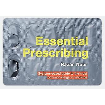 Essential Prescribing - Systems-based guide to the most common drugs i