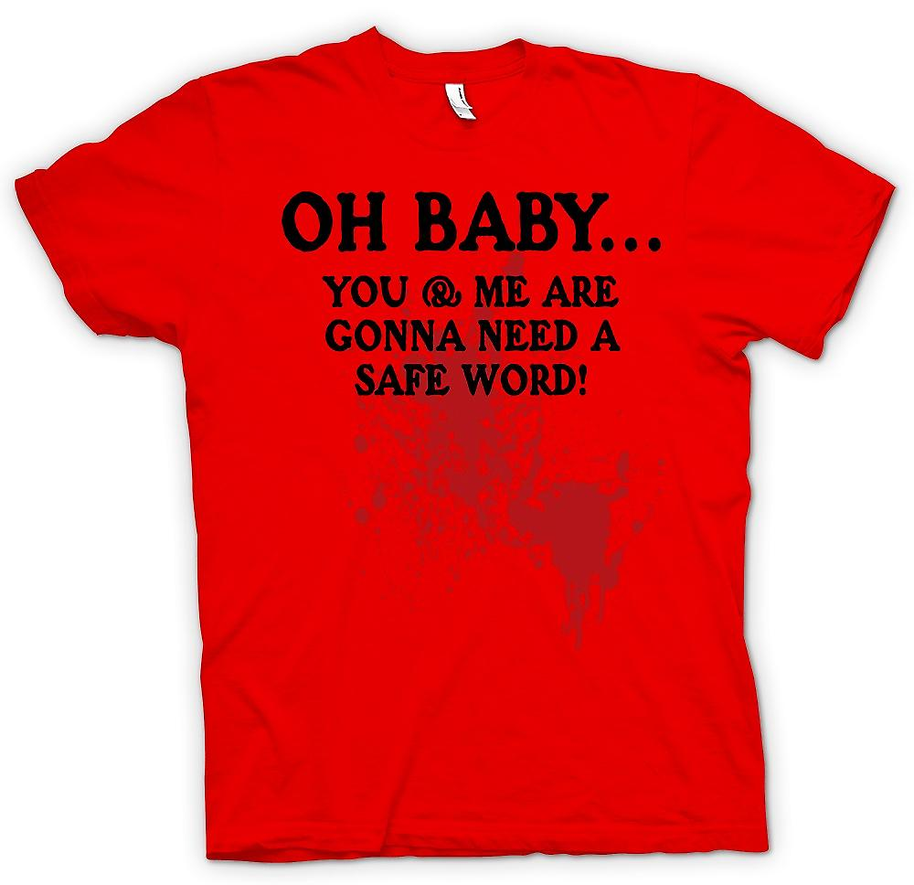 Mens T-shirt-Oh Baby du und mir sind gonna Need A Safe Word