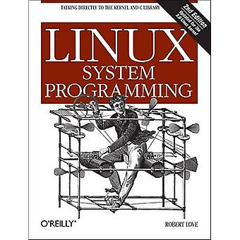 Linux System Programming (2nd) by Robert Love - 9781449339531 Book