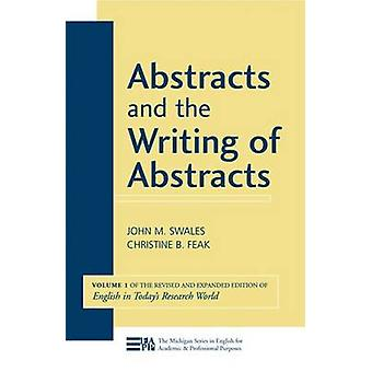 Abstracts and the Writing of Abstracts - v. 1 (Revised edition) by Joh