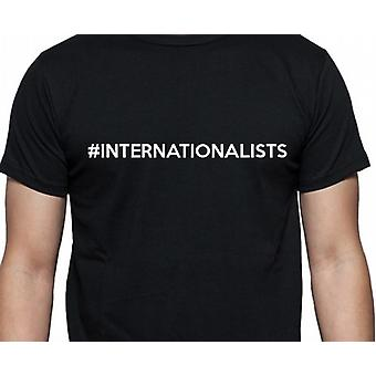 #Internationalists Hashag internationalister svarta handen tryckt T shirt