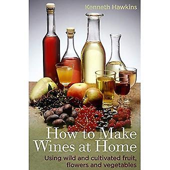 Hoe om wijn te maken thuis: met behulp van wilde en gekweekte groenten, bloemen en fruit
