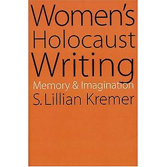 Kvinders Holocaust skrivning: hukommelse og fantasi