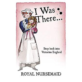 Royal Nursemaid (I Was There)