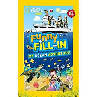 Funny Fill-In: My Ocean Adventure (National Geographic Kids Funny Fill-in)
