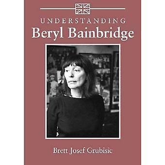 Understanding Beryl Bainbridge (Understanding Contemporary British Literature)