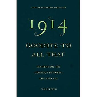 1914 Goodbye to All That: Writers on the Conflict Between Life and Art